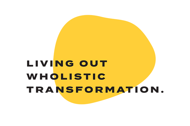 """Yellow blurb saying """"Living out wholistic transformation"""""""