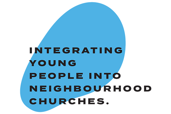 """Blue blurb saying """"Integrating young people into neighbourhood churches"""""""