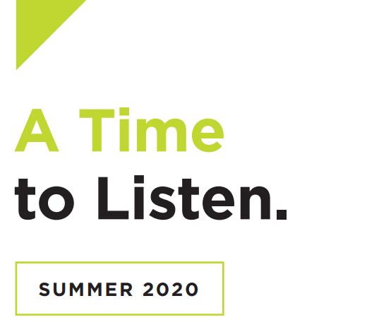 """Green and black text saying """"A Time to Listen. Summer 2020"""""""