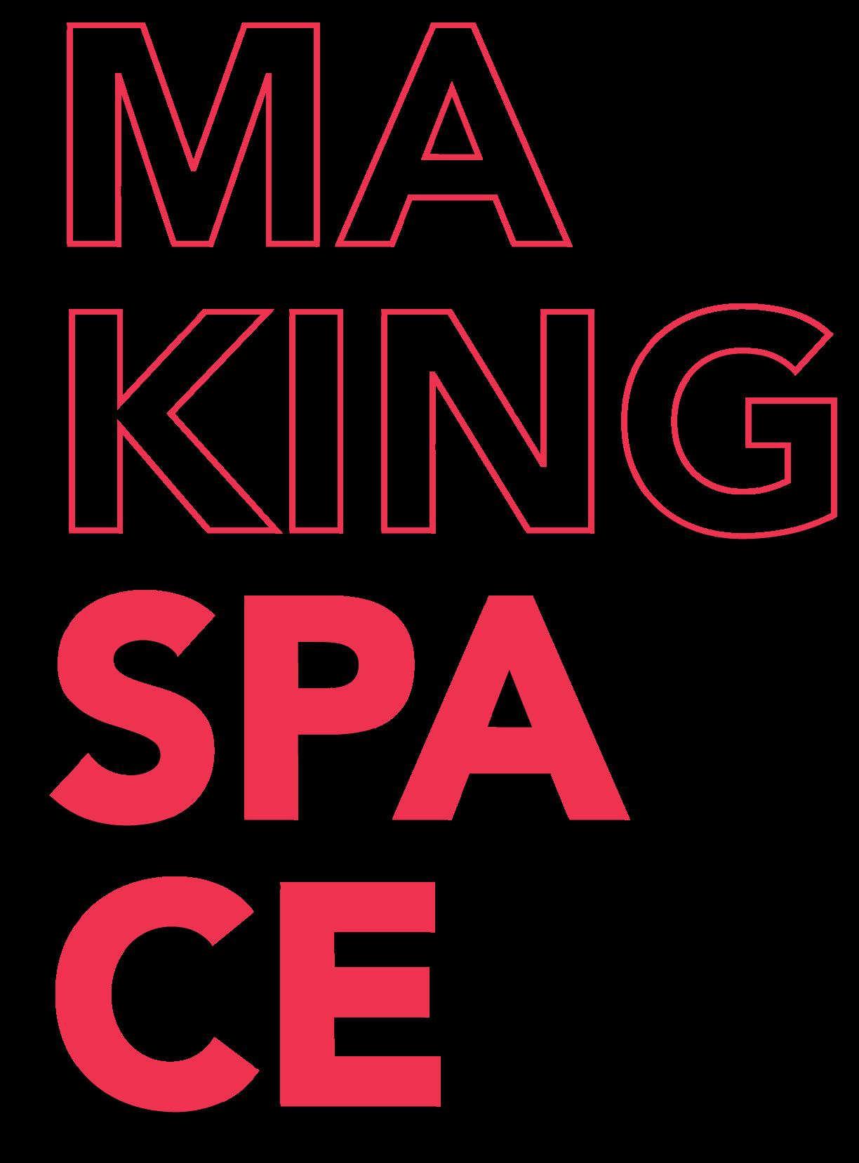 "Text saying ""Making Space"""