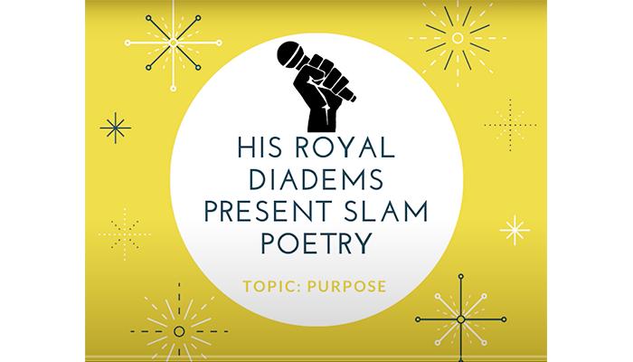 "Yellow image saying ""His royal diadems present slam poetry. Topic: Purpose"""